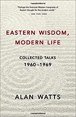 Eastern Wisdom, Modern Life: Collected Talks